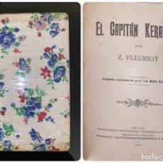 Libros antiguos: EL CAPITAN KERALLAIN. Z. FLEURIOT. BIBLIOTECA LA MODA ELEGANTE. MADRID, 1911. PAGS:182. Lote 182522455
