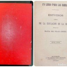 Libros antiguos: UN LIBRO PARA LAS DAMAS. ESTUDIOS DE LA EDUCACION DE LA MUJER. M. DEL PILAR SINUES. MADRID, 1876.. Lote 182522947