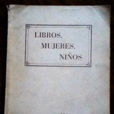 Libros antiguos: LIBROS, MUJERES, NIÑOS. POR MARIA LUZ. CÁMARA OFICIAL DEL LIBRO. BARCELONA 1928.. Lote 182551563