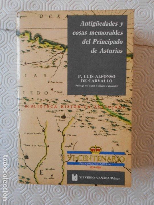 ANTIGÜEDADES Y COSAS MEMORABLES DEL PRINCIPADO DE ASTURIAS. P. LUIS ALFONSO DE CARVALLO. BIBLIOTECA (Libros Antiguos, Raros y Curiosos - Historia - Otros)