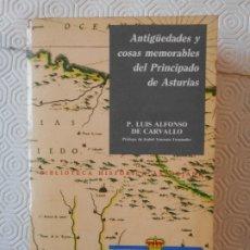 Libros antiguos: ANTIGÜEDADES Y COSAS MEMORABLES DEL PRINCIPADO DE ASTURIAS. P. LUIS ALFONSO DE CARVALLO. BIBLIOTECA . Lote 182564047
