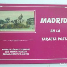 Libros antiguos: LIBRO MADRID EN LA TARJETA POSTAL - ROBERTO SANCHEZ TERREROS, LUS AMANN EGUIDAZU, ROMAN ALONSO DE MI. Lote 182574566