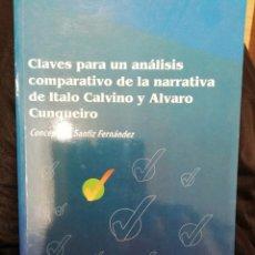 Livres anciens: CLAVES PARA UN ANÁLISIS COMPARATIVO DE LA NARRATIVA DE ITALO CALVINO Y ÁLVARO CUNQUEIRO. C. SANFIZ. Lote 182609426