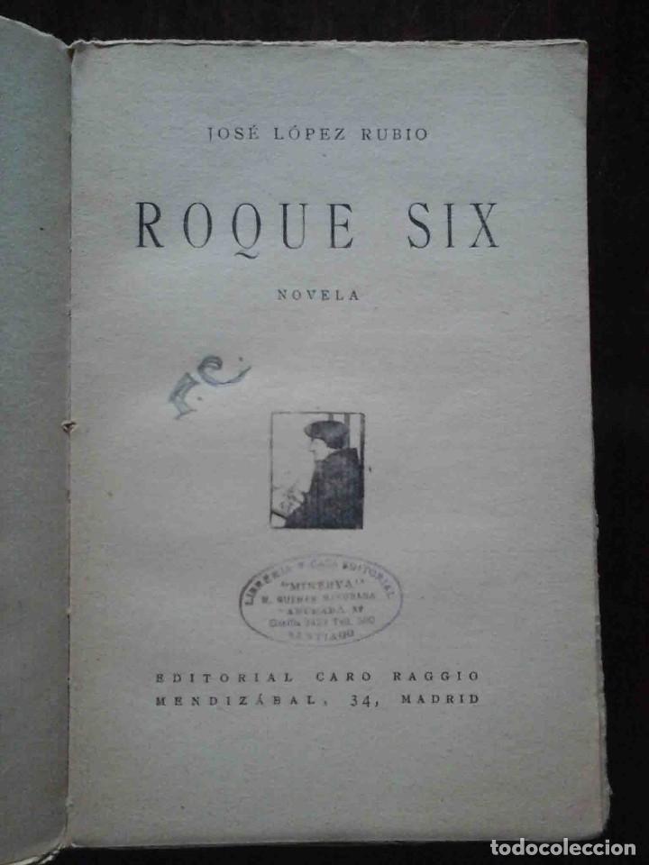 Libros antiguos: Roque Six (José López Rubio) R. Caro Raggio Editor 1927 - Foto 2 - 182614207