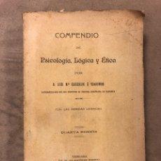 Libros antiguos: COMPENDIO DE PSICOLOGÍA, LÓGICA Y ÉTICA. LUIS Mª ELIZALDE E IZAGUIRRE. 1911 TIP. DE EL SANTÍSIMO ROS. Lote 182622451