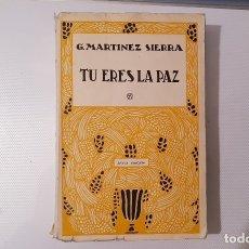 Libros antiguos: G. MARTINEZ SIERRA - TU ERES LA PAZ (1934). Lote 182624393