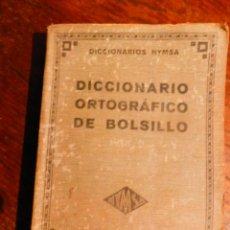 Libri antichi: DICCIONARIO ORTOGRÁFICO DE BOLSILLO. EDICIONES HYMSA 1935. Lote 182629802