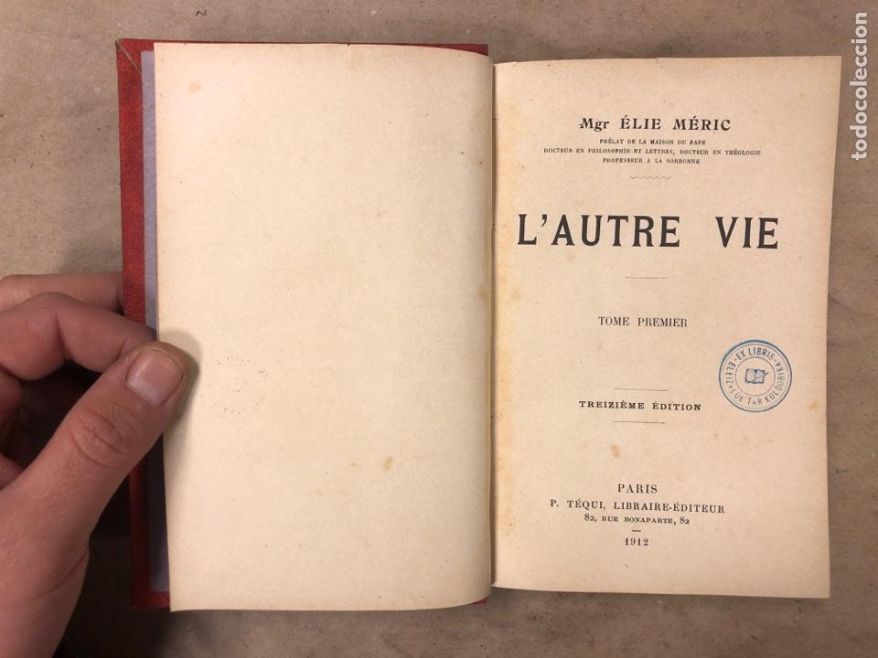Libros antiguos: L'AUTRE VIE. MGR ÉLIE MÉRIC. P. TÉQUI, LIBRAIRE ÈDITEUR 1912. TOME PREMIER. 337 PÁGINAS. FRANCÉS - Foto 2 - 182630262