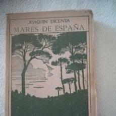 Libros antiguos: MARES DE ESPAÑA. JOAQUIN DICENTA. EDITORIAL RENACIMIENTO, MADRID. 14 X 20CM. RUSTICA. 256 PAG. Lote 182638011