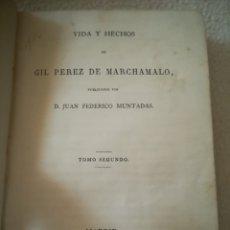 Libros antiguos: VIDA Y HECHOS DE GIL PEREZ DE MARCHAMALO. JUAN FEDERICO MUNTADAS. TOMO SEGUNDO. 1866. MADRID. 316 PG. Lote 182638437
