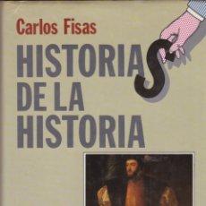 Libros antiguos: HISTORIAS DE LA HISTORIA / CARLOS FISAS. Lote 182655806