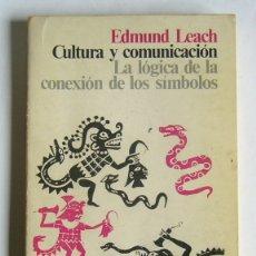 Livros antigos: CULTURA Y COMUNICACION / LA LOGICA DE LA CONEXION DE LOS SIMBOLOS - EDMUND LEACH. Lote 182662602