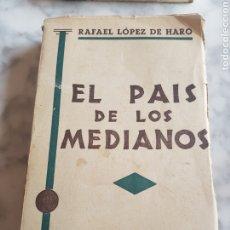 Libros antiguos: LIBRO RAFAEL LÓPEZ DE HARO EL PAÍS DE LOS MEDIANOS 1912 EDITOR RAMÓN SOPENA DE BARCELONA. Lote 182687152