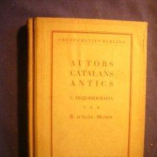 Libros antiguos: R. D'ALOS MONER: - AUTORS CATALANS ANTICS, I: HISTORIOGRAFIA - (BARCELONA, 1932). Lote 182697262