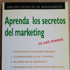 Libros antiguos: APRENDA LOS SECRETOS DEL MARKETING EN UNA SEMANA. Lote 182711582