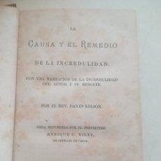 Libros antiguos: LA CAUSA Y EL REMEDIO DE LA INCREDULIDAD. DAVID NELSON. 292 PAG. EN CASTELLANO. NEW YORK. 13 X 20CM.. Lote 182762091