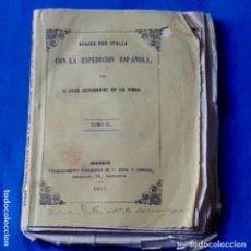 Libros antiguos: VIAJES POR ITALIA, EXPEDICIÓN ESPAÑOLA, AÑO 1851, VER FOTOS . Lote 182772682