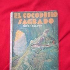 Livros antigos: EL COCODRILO SAGRADO. H RIDER HAGGARD. LA NOVELA AVENTURA Nº 72. EDICIONES IBERIA 1930 RESERVADO. Lote 182785767