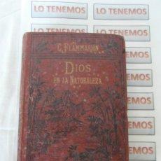Libros antiguos: DIOS EN LA NATURALEZA POR CAMILO FLAMMARION CUARTA EDICION ESPAÑOLA.1904. Lote 182832551
