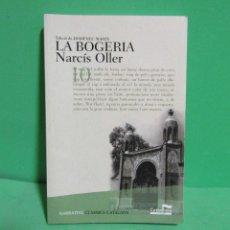 Libros antiguos: NARCIS OLLER . LA BOGERIA EDICIONS CASTELLNOU. EN CATALA ANY 2008. Lote 182871132