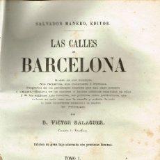 Libros antiguos: LAS CALLES DE BARCELONA VICTOR BALAGUER 1865 DOS TOMOS COMPLETA MAPA DESPLEGABLE GRABADOS . Lote 182871418