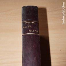 Libros antiguos: ALTAR MAYOR. CONCHA ESPINA. 1926. Lote 182943621