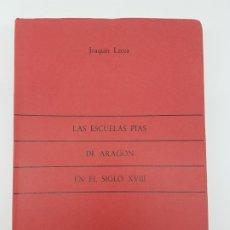 Libros antiguos: LAS ESCUELAS PIAS DE ARAGON EN EL SIGLO XVIII ( JOAQUIN LECEA ). Lote 244902730