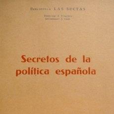 Libros antiguos: TUSQUETS, JUAN. SECRETOS DE LA POLÍTICA ESPAÑOLA. 1934 [BIBLIOTECA «LAS SECTAS»].. Lote 182956066