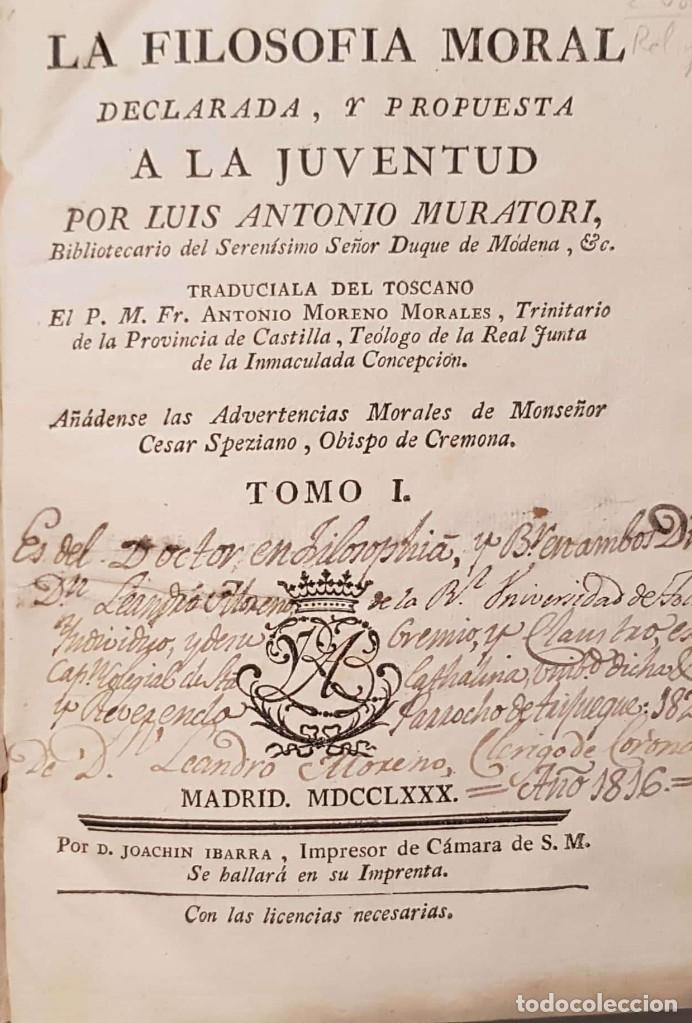 Libros antiguos: LUIS ANTONIO MURATORI. La filosofía moral. 2 vols. Madrid, Imprenta Ibarra, 1780 - Foto 2 - 182901790