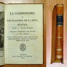 Libros antiguos: LA GASTRONOMÍA Ó LOS PLACERES DE LA MESA : POEMA / POR J. BERCHOUX ; TRADUCIDO LIBREMENTE DEL FRANCE. Lote 182971102