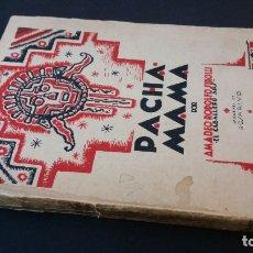 Libros antiguos: 1931 - AMADEO RODOLFO SIROLLI - PACHA MAMA - 1ª ED.. Lote 182976376