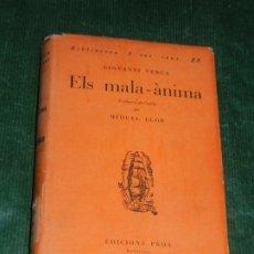 Libros antiguos: ELS MALA-ANIMA, DE GIOVANNI VERGA TRAD. MIQUEL LLOR - BIBLIOTECA A TOT VENT Nº 25 ED. PROA 1930.. Lote 182979398