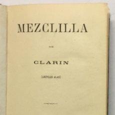 Libros antiguos: MEZCLILLA. - ALAS, LEOPOLDO, [CLARÍN]. PRIMERA EDICIÓN, 1889.. Lote 123154588