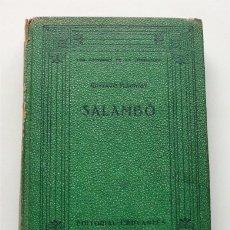 Libros antiguos: SALAMBÓ. LOS PRÍNCIPES DE LA LITERATURA XIV. GUSTAVO FLAUBERT. EDITORIAL CERVANTES. BARCELONA, 1928 . Lote 183025522