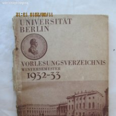 Libros antiguos: UNIVERSITÄT BERLIN - VORLESINGSVERZEICHNIS WINTERSEMESTER 1932-33.. Lote 183028466