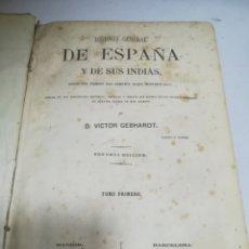 Libros antiguos: HISTORIA GENERAL DE ESPAÑA Y DE SUS INDIAS. 1864. VICTOR GEBHARDT. 2º ED. TOMO 1º. HABANA. GRABADOS. Lote 183256832