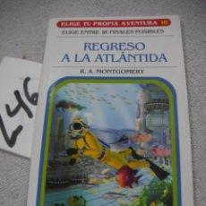 Libros antiguos: ELIGE TU PROPIA AVENTURA - REGRESO A LA ATLANTIDA. Lote 183261115