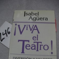 Libros antiguos: VIVA EL TEATRO - DIVERSION Y VALORES EN ESCENA. Lote 183261426