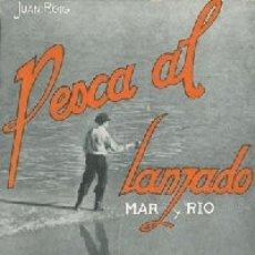 Libros antiguos: PESCA AL LANZADO. MAR Y RÍO. - ROIG, JUAN.. Lote 183270972