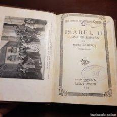 Libros antiguos: ISABEL II REINA DE ESPAÑA 1932 PEDRO REPIDE PRIMERA EDICION. Lote 183314545
