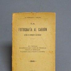 Libros antiguos: LA FOTOGRAFÍA AL CARBÓN - J. CANELO Y SOLER - BARCELONA. Lote 183363288