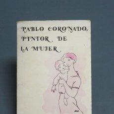 Libros antiguos: PABLO CORONADO PINTOR DE LA MUJER - F. PALOMO DÍAZ - DEDICADO - UNIVERSIDAD DE MÁLAGA 1981. Lote 183372606