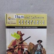 Libros antiguos: 28604 - NOVELAS DEL OESTE - ESTEFANIA - RIO GRANDE - MANADA DE DELINCUENTES - Nº 152. Lote 183398495