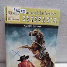 Libros antiguos: 28605 - NOVELAS DEL OESTE - ESTEFANIA - RIO GRANDE - NACIDO SALVAJE - Nº 154. Lote 183398540