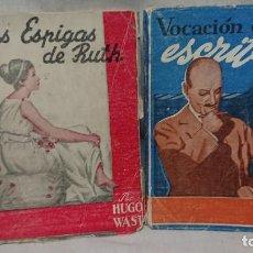 Libros antiguos: VOCACIÓN DE ESCRITOR - LAS ESPIGAS DE RUTH POR HUGO WAST AÑO 1946 - ED ALDECOA ( BURGOS) . Lote 183410061