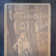 Libros antiguos: ALBERTO INSÚA: EL TRIUNFO. Lote 183421152
