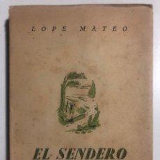 Libros antiguos: EL SENDERO ENAMORADO. PROSAS DE LAS TIERRAS DE ESPAÑA. MATEO, LOPE.. Lote 183403580