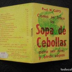 Libros antiguos: LIBRITO SOPA DE CEBOLLAS PROF. N. CAPO. Lote 183428828