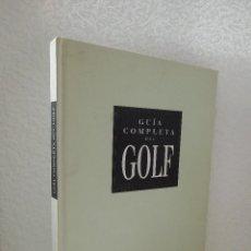 Libros antiguos: GUIA COMPLETA DEL GOLF ILUSTRADO 192 PAG. Lote 183436465