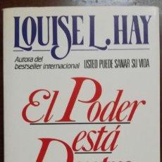Libros antiguos: EL PODER ESTÁ DENTRO DE TI - LOUISE L. HAY. Lote 183441306